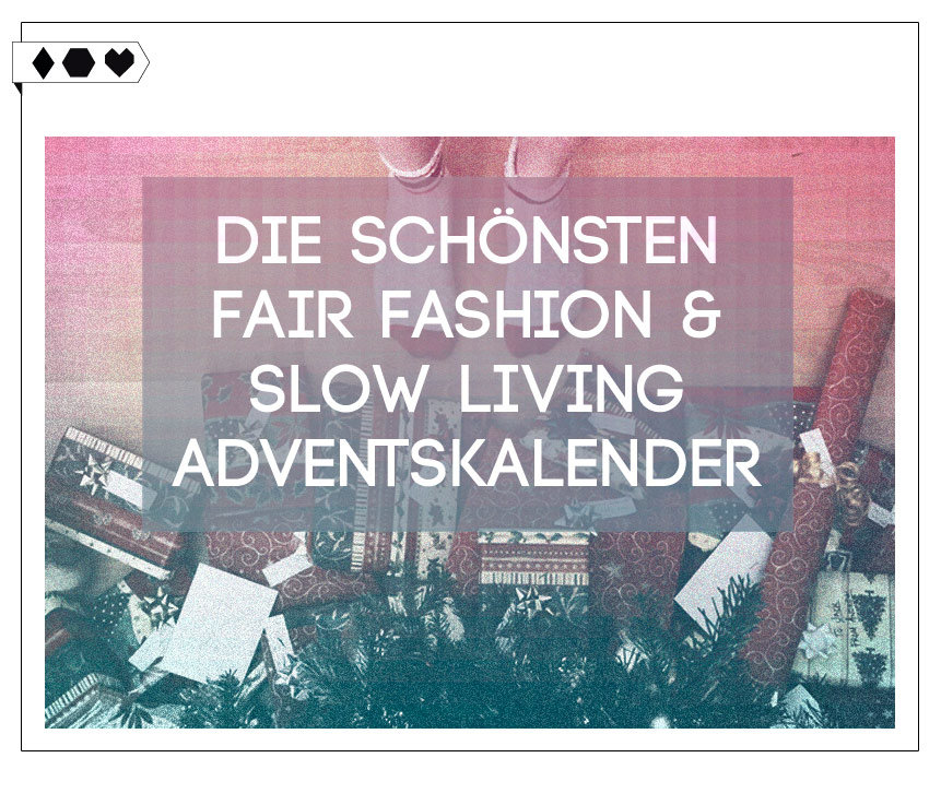Die schönsten Fair Fashion & Slow Living Adventskalender 2016