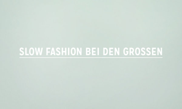 Slow Fashion bei den Grossen Fair Fashion Zalando About You asos sarenza mytheresa slow-fashion-bei-den-grossen